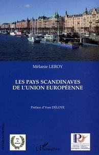 Mélanie Leroy - Les pays scandinaves de l'Union européenne - Le paradigme scandinave au prisme des présidences suédoise et danoise.