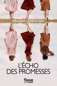 Melanie Levensohn - L'écho des promesses.