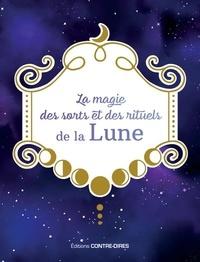 Mélanie Marquis - La magie des sorts et des rituels de la lune.
