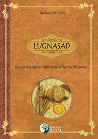 Mélanie Marquis - Lugnasad - Rituels, recettes et traditions de la fête des moissons.