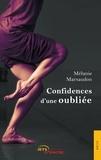 Mélanie Marsaudon - Confidences d'une oubliée.