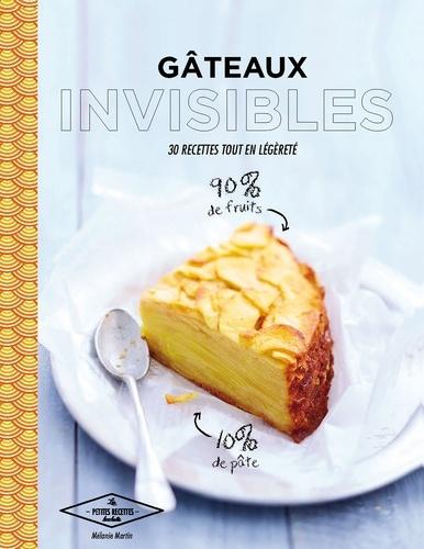 Mélanie Martin - Gâteaux invisibles - 30 recettes tout en légèreté.
