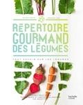 Mélanie Martin et Emanuela Cino - Le répertoire gourmand des légumes - Tout savoir sur les légumes.