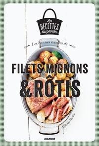Mélanie Martin et Julie Mechali - Les bonnes recettes de filets mignons et rôtis.