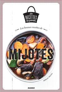 Mélanie Martin et Julie Mechali - Les bonnes recettes de mijotés.