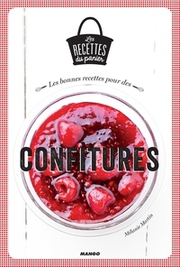 Mélanie Martin et Julie Mechali - Les bonnes recettes pour des confitures.