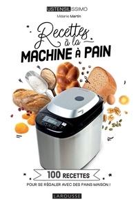 Mélanie Martin - Recettes à la machine à pain.