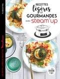 Mélanie Martin et Richard Boutin - Recettes légères et gourmandes avec Steam'up.
