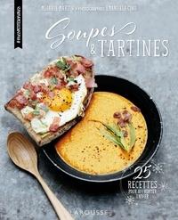 Mélanie Martin et Emanuela Cino - Soupes & tartines.