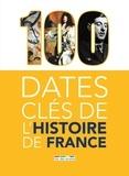 Mélanie Mettra et Marine Montier - 100 dates clés de l'histoire de France.