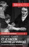 Mélanie Mettra et  50 minutes - Edward Jenner et le vaccin contre la variole - Les premiers pas de la vaccination.