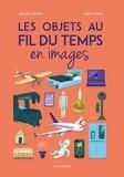 Mélanie Mettra et Mélie Lychee - Les objets au fil du temps en images.