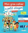 Mélanie Mettra et Cathy Racle - Mon gros cahier du petit citoyen.