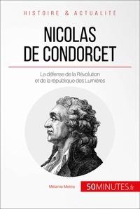 Mélanie Mettra et  50MINUTES - Grandes Personnalités  : Nicolas de Condorcet - La défense de la Révolution et de la république des Lumières.