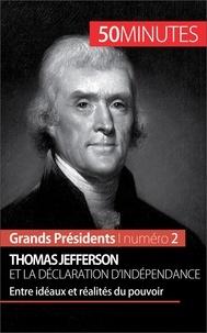 Mélanie Mettra et  50 minutes - Thomas Jefferson et la Déclaration d'indépendance - Entre idéaux et réalités du pouvoir.