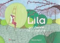 Mélanie Mignot - Lila, gardienne de la nature.