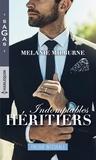 Melanie Milburne - Indomptables héritiers - Un si troublant adversaire - Une tumultueuse passion - Une amoureuse indomptable.