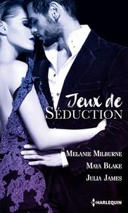 Melanie Milburne et Maya Blake - Jeux de séduction - Une exquise provocation - À la merci de son ennemi - Une si troublante vengeance.