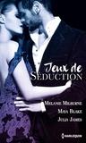 Melanie Milburne et Maya Blake - Jeux de séduction - Une exquise provocation ; A la merci de son ennemi ; Une si troublante vengeance.