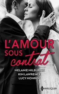 Melanie Milburne et Kim Lawrence - L'amour sous contrat - Une lune de miel avec l'ennemi - Une si dangereuse alliance - Amoureuse malgré tout.
