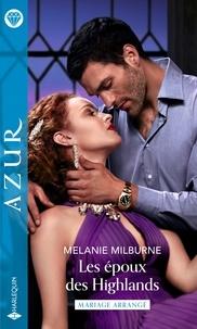 Melanie Milburne - Les époux des Highlands.