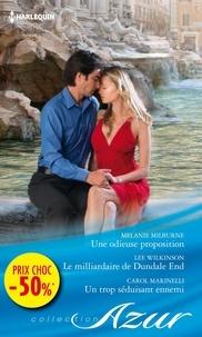 Melanie Milburne et Lee Wilkinson - Une odieuse proposition - Le milliardaire de Dundale End - Un trop séduisant ennemi - (promotion).