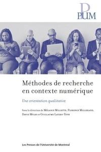 Mélanie Millette et Florence Millerand - Méthodes de recherche en contexte numérique - Une orientation qualitative.