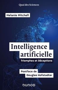Melanie Mitchell - Intelligence artificielle - Triomphes et déceptions.