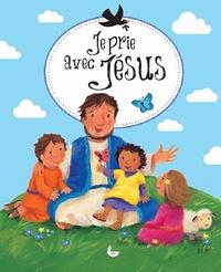 Melanie Mitchell et Sophie Piper - Je prie avec Jésus.