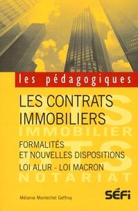 Mélanie Monteillet Geffroy - Les contrats immobiliers - Formalités et nouvelles dispositions (loi ALUR - loi Macron).