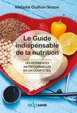 Mélanie Oullion-Simon - Le guide indispensable de la nutrition - Les références nutritionnelles en un coup d'oeil.