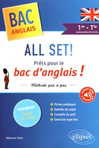 Mélanie Patin - All Set! Prêts pour le bac d'anglais ! 1re-Tle - Méthode pas à pas.