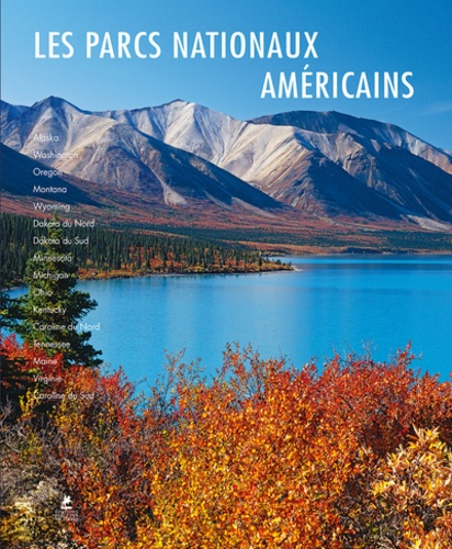 Melanie Pawlitzki et Sabine von Kienlin - Les parcs nationaux américains - Alaska, Northern & Eastern USA.
