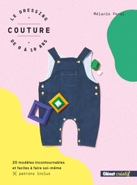 Le dressing couture de 0 à 10 ans - 20 modèles incontournables et faciles à faire soi-même. Patrons inclus.pdf
