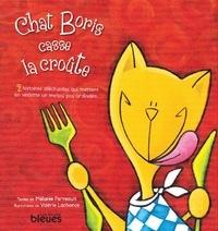 Mélanie Perreault et Valérie Lachance - Chat Boris casse la croûte.