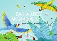 Mélanie Perreault et Marion Arbona - Dans la jungle amazonienne, il y a....