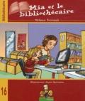 Mélanie Perreault - Mia et le bibliothécaire.