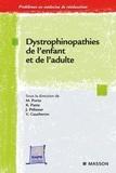 Mélanie Porte et Karine Patte - Dystrophinopathies de l'enfant et de l'adulte - Maladie de Duchenne, Becker et apparentées.