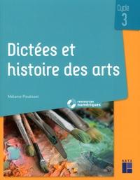 Mélanie Pouëssel - Dictées et histoire des arts Cycle 3. 1 Cédérom