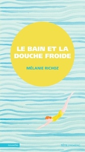 Mélanie Richoz - Bain et la douche froide (Le).