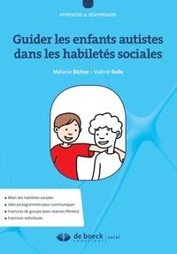 Mélanie Richoz et Valérie Rolle - Guider les enfants autistes dans les habiletés sociales.