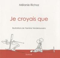 Mélanie Richoz - Je croyais que.