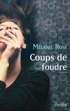 Melanie Rose - Coups de foudre.