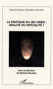 Mélanie Roustan - La pratique du jeu vidéo : réalité ou virtualité ?.