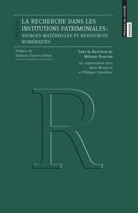 Mélanie Roustan - La recherche dans les institutions patrimoniales - Sources matérielles et ressources numériques.