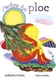 Mélanie Rutten - L'arbre de Ploc.