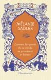 Mélanie Sadler - Comment les grands de ce monde se promènent en bateau.