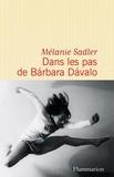 Mélanie Sadler - Dans les pas de Barbara Davalo.