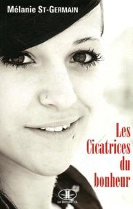 Mélanie Saint-Germain - Les Cicatrices du bonheur - Témoignage.