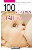 Mélanie Schmidt-Ulmann - 100 Réflexes allaitement.